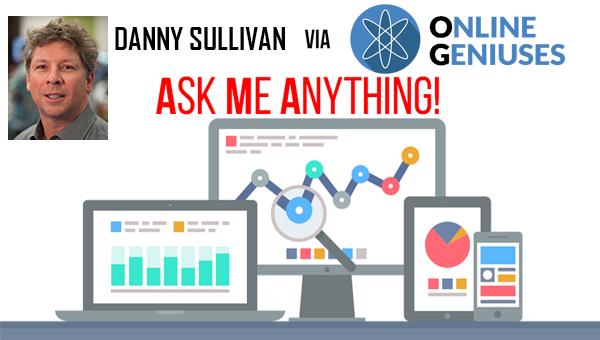 Danny Sullivan AMA @ Online Geniuses Slack